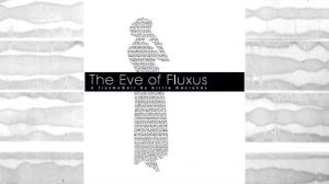 The Eve of Fluxus: A Fluxmemoir by Billie Maciunas