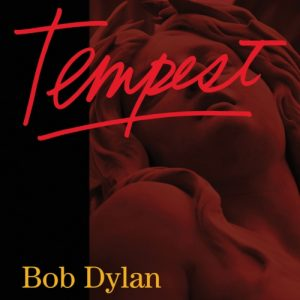 Bob Dylan's TEMPEST Out Now!