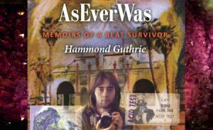 Hammond Guthrie's AsEverWas: Memoirs of a Beat Survivor