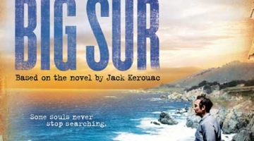 BIG SUR Film Preview in Selected Theatres – week of October 14, 2013!