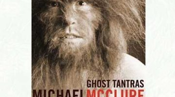 Michael McClure's GHOST TANTRAS published by City Lights in new edition