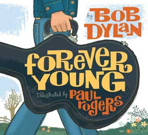Forever Young book by Bob Dylan and Paul Rogers