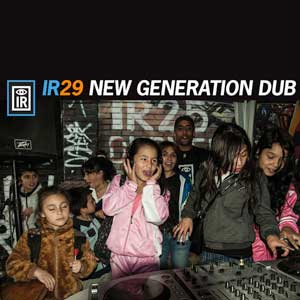 IR 29 - New Generation Dub