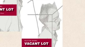 Book Review – Vacant Lot by Oliver Rohe (trans. Laird Hunt)