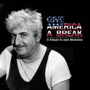 Give America a Break - A Tribute to Jack Micheline