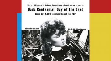DADA Centennial: Day of the Dead at the International Museum of Collage, Assemblage and Construction Archives