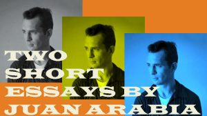 Beatnik / Kerouac and Rock 'n Roll: Two essays by Juan Arabia