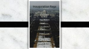 "Dan Wilcox's ""Inauguration Raga"" poem now available from A.P.D."