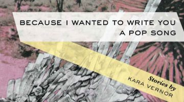 Book review: Kara Vernor's Because I Wanted to Write You a Pop Song