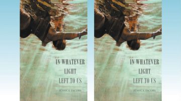 Book Review – In Whatever Light Left to Us by Jessica Jacobs
