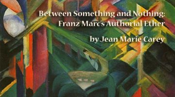 Between Something and Nothing: Franz Marc's Authorial Ether