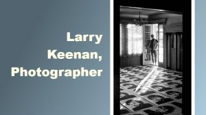 Larry Keenan, Photographer