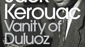 Kerouac Vanity of Duluoz
