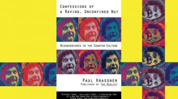 Confessions of a Raving, Unconfined Nut (Misadventures in the Counter-Culture) by Paul Krassner