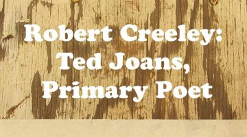 Robert Creeley: Ted Joans, Primary Poet