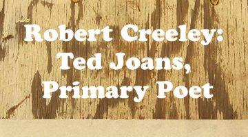 Robert Creeley: Ted Joans, Primary Poet