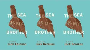 The Sea is My Brother - Jack Kerouac
