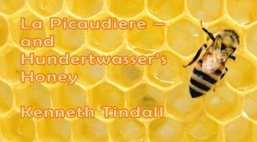 La Picaudiere - and Hundertwasser's Honey