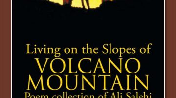 Poetry Book Release – Living on the Slopes of Volcano Mountain: Poem Collection of Ali Salehi