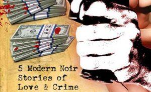 Love Ya Baby: 5 Modern Stories of Love & Crime