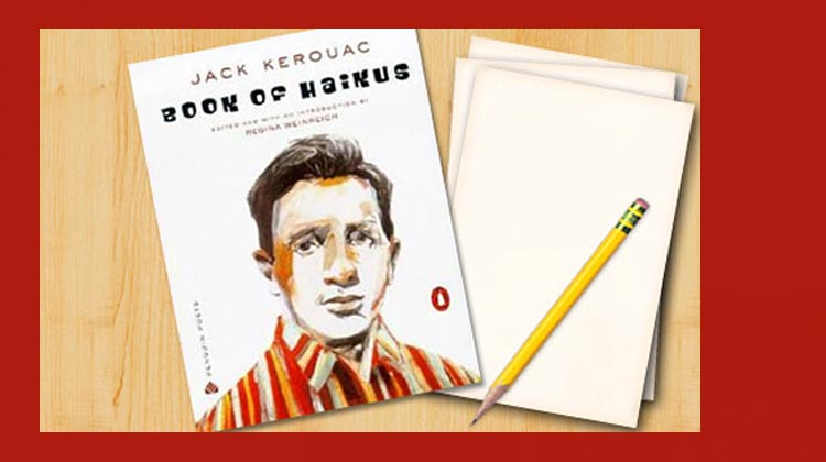 How Kerouac's haikus saved my life