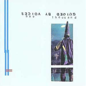 Bee Thousand - Guided by Voices