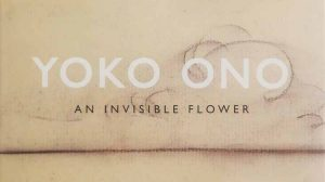 Yoko Ono - Invisible Flower