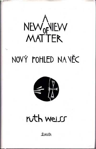 A New View of Matter - ruth weiss