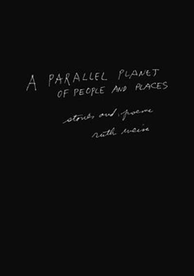 A Parallel Planet of People and Places - ruth weiss