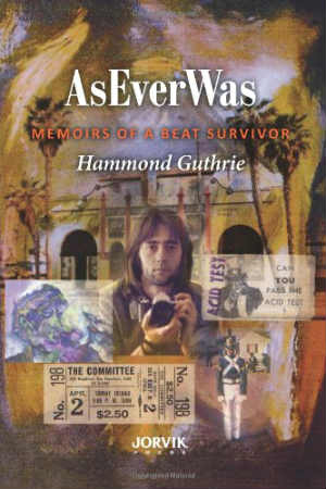 AsEverWas: Memoirs of a Beat Survivor by Hammond Guthrie