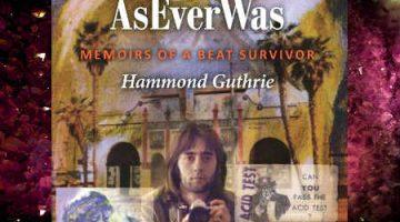 Hammond Guthrie's AsEverWas: Memoirs of a Beat Survivor
