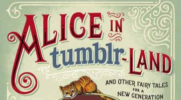 Book Review: Alice In tumblr-Land (And Other Fairy Tales For A New Generation)