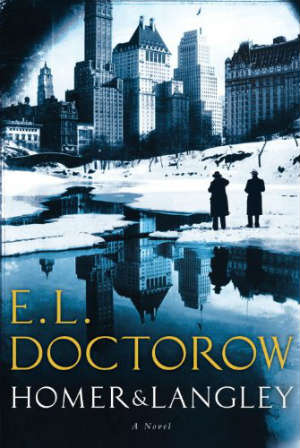 Homer and Langley by E.L. Doctorow