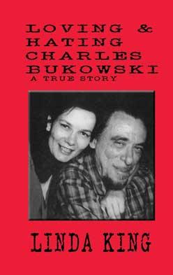 Linda King's Loving and Hating Charles Bukowski