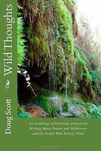 Wild Thoughts: An Anthology of Selections from Great Writing About Nature and Wilderness and the People Who Protect Them