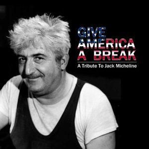 Give America a Break - A Tribute to Jack Micheline