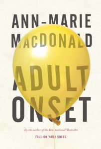 Adult Onset by Ann-Marie MacDonald Alfred A. Knopf, 2014