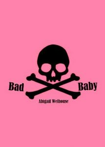 Bad Baby - Poetry by Abigail Welhouse