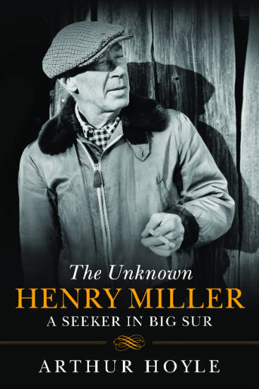 Unknown Henry Miller by Arthur Hoyle