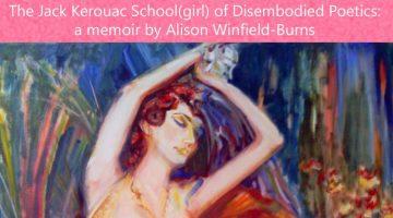 The Jack Kerouac School(girl) of Disembodied Poetics (Part I): an excerpt from Alison Winfield-Burns' memoir