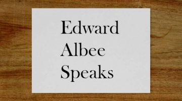 Edward Albee Speaks