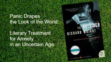 Panic Drapes the Look of the World: Literary Treatment for Anxiety in an Uncertain Age