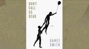 Don't Call Us Dead - Danez Smith