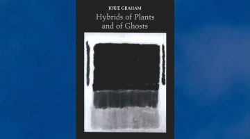 """No, this was all first person"": Revisiting Jorie Graham's Hybrids of Plants and of Ghosts"