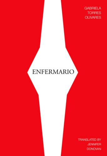 Enfermario by Gabriela Torres Olivares, translated by Jennifer Donovan