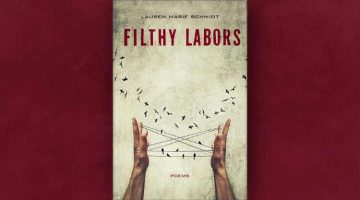 Book Review — Filthy Labors: Poems by Lauren Marie Schmidt