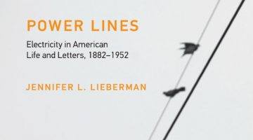 Shock of the New: Jennifer L. Lieberman, Power Lines, and Science and Technology Studies
