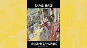 Dime Bag: Stories by Vincent Zangrillo
