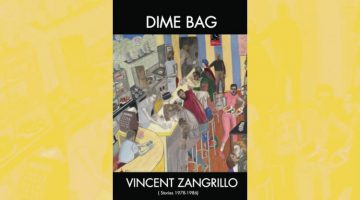 Marc Olmsted reviews Dime Bag: Stories 1978–1986 by Vincent Zangrillo