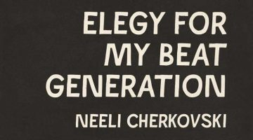 Elegy For My Beat Generation - poetry by Neeli Cherkovski